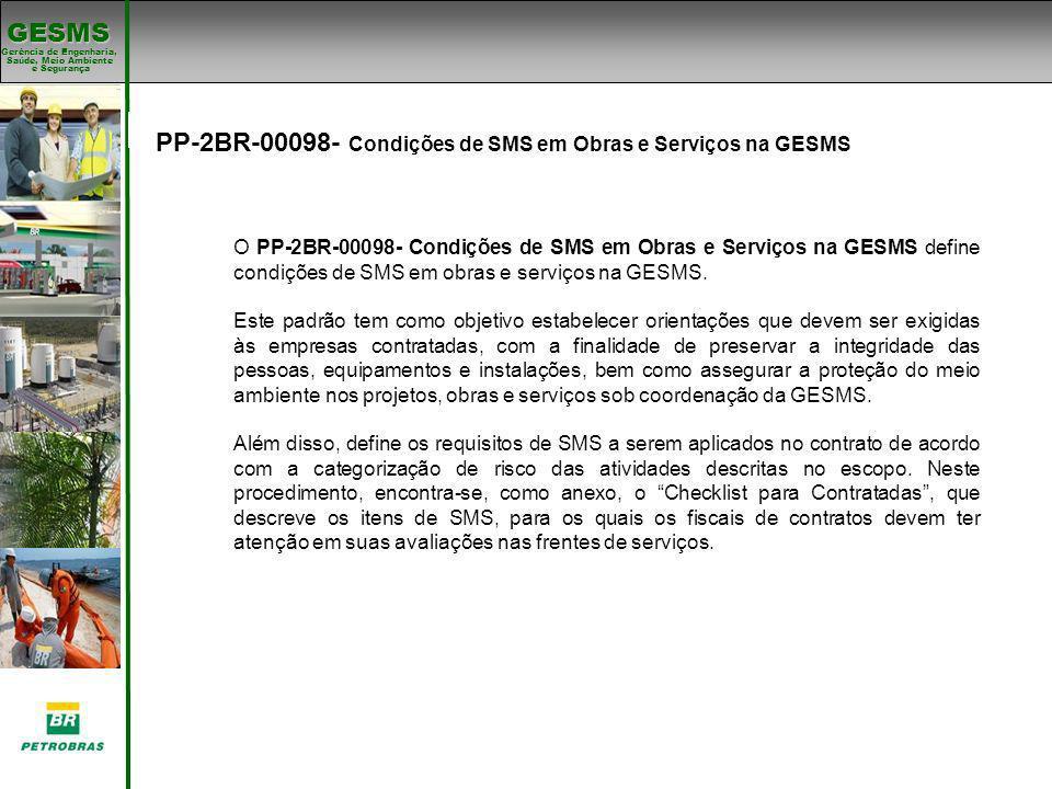 Gerência de Engenharia, Gerência de Engenharia, Saúde, Meio Ambiente e Segurança e Segurança GESMS Padrões de SMS PP-2BR-00098- Condições de SMS em Ob