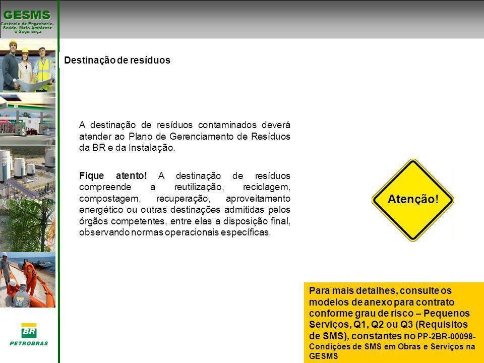 Gerência de Engenharia, Gerência de Engenharia, Saúde, Meio Ambiente e Segurança e Segurança GESMS Padrões de SMS Destinação de resíduos A destinação