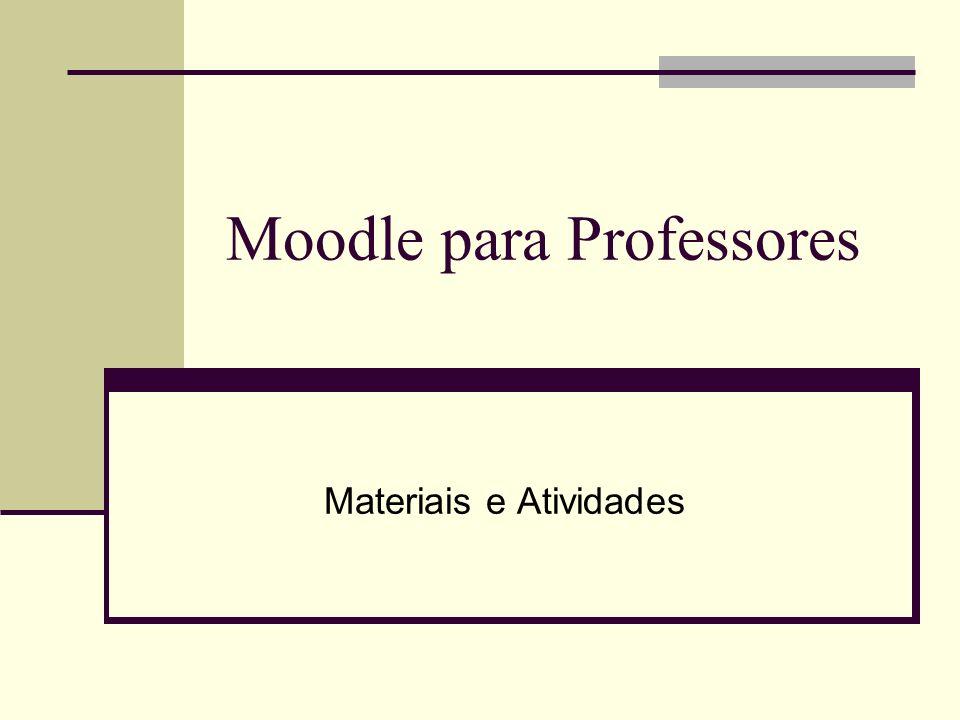 Moodle para Professores Materiais e Atividades