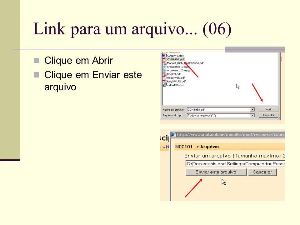 Link para um arquivo... (06) Clique em Abrir Clique em Enviar este arquivo