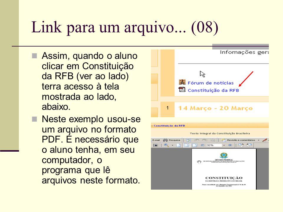 Link para um arquivo... (08) Assim, quando o aluno clicar em Constituição da RFB (ver ao lado) terra acesso à tela mostrada ao lado, abaixo. Neste exe