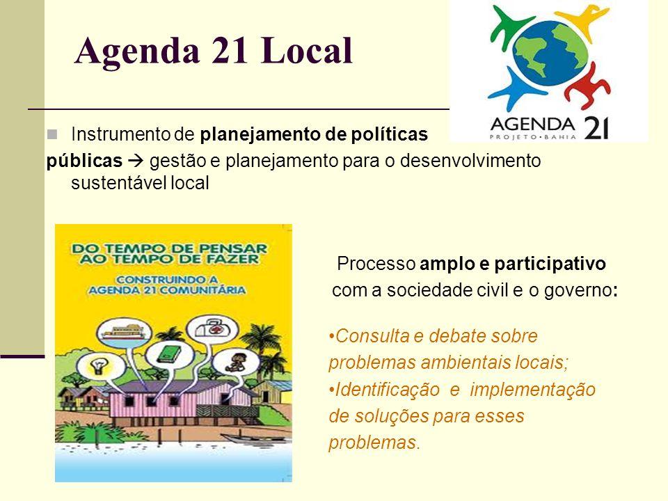 Agenda 21 Local Instrumento de planejamento de políticas públicas gestão e planejamento para o desenvolvimento sustentável local Processo amplo e part