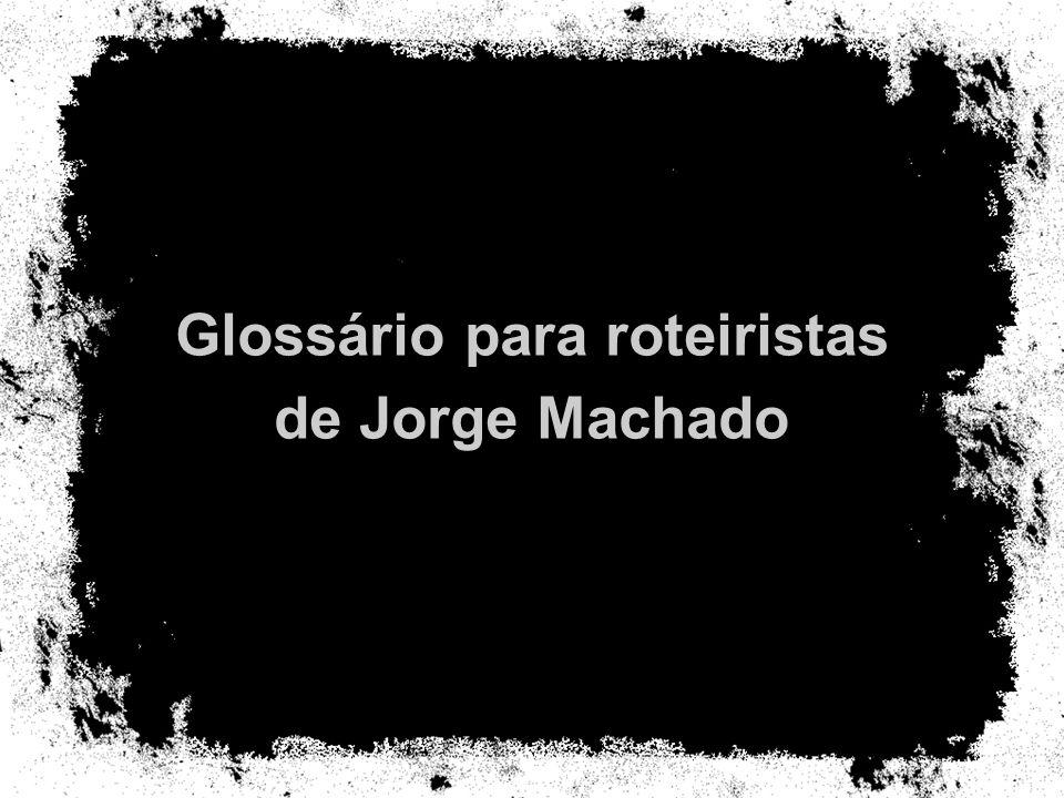 Glossário para roteiristas de Jorge Machado