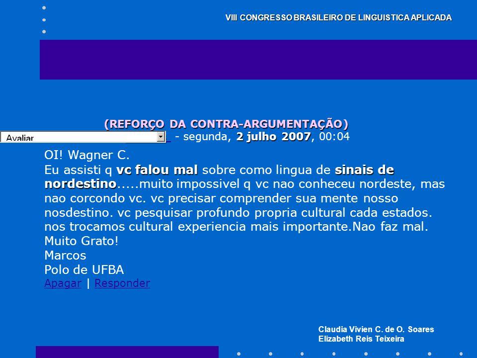 Claudia Vivien C. de O. Soares Elizabeth Reis Teixeira VIII CONGRESSO BRASILEIRO DE LINGUISTICA APLICADA (REFORÇO DA CONTRA-ARGUMENTAÇÃO) MarcosMarcos