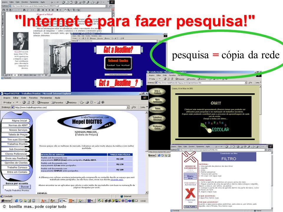 © bonilla mas.. pode copiar tudo = pesquisa = cópia da rede
