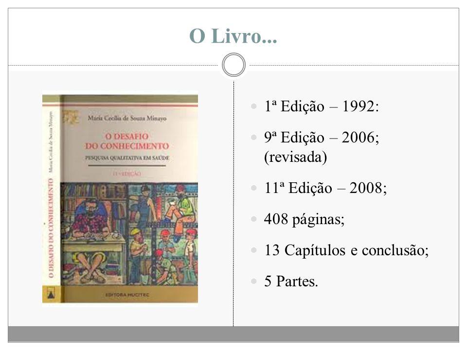 O Livro... 1ª Edição – 1992: 9ª Edição – 2006; (revisada) 11ª Edição – 2008; 408 páginas; 13 Capítulos e conclusão; 5 Partes.