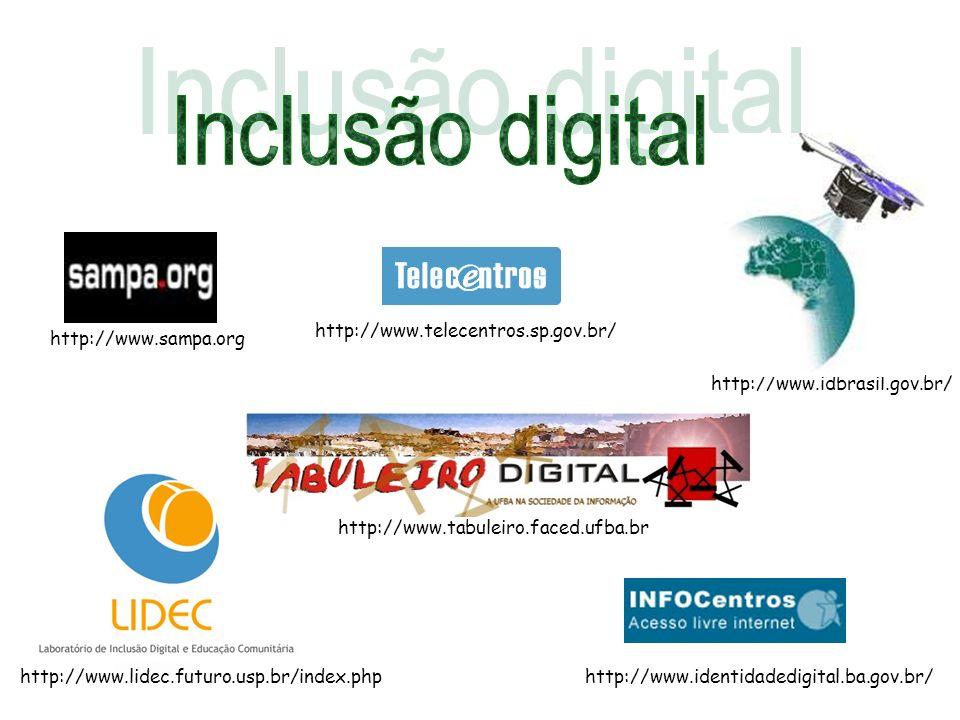 http://www.lidec.futuro.usp.br/index.php http://www.sampa.org http://www.telecentros.sp.gov.br/ http://www.identidadedigital.ba.gov.br/ http://www.idb