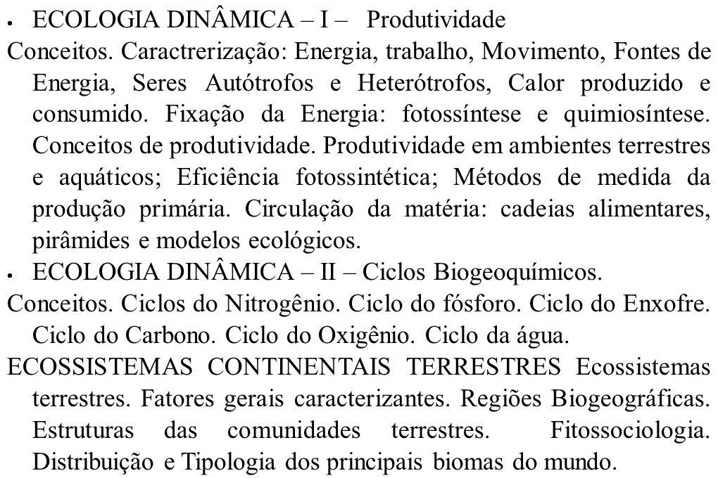 ECOLOGIA DINÂMICA – I – Produtividade Conceitos. Caractrerização: Energia, trabalho, Movimento, Fontes de Energia, Seres Autótrofos e Heterótrofos, Ca