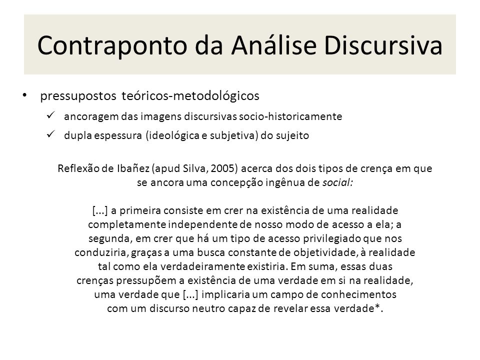 Contraponto da Análise Discursiva pressupostos teóricos-metodológicos ancoragem das imagens discursivas socio-historicamente dupla espessura (ideológi