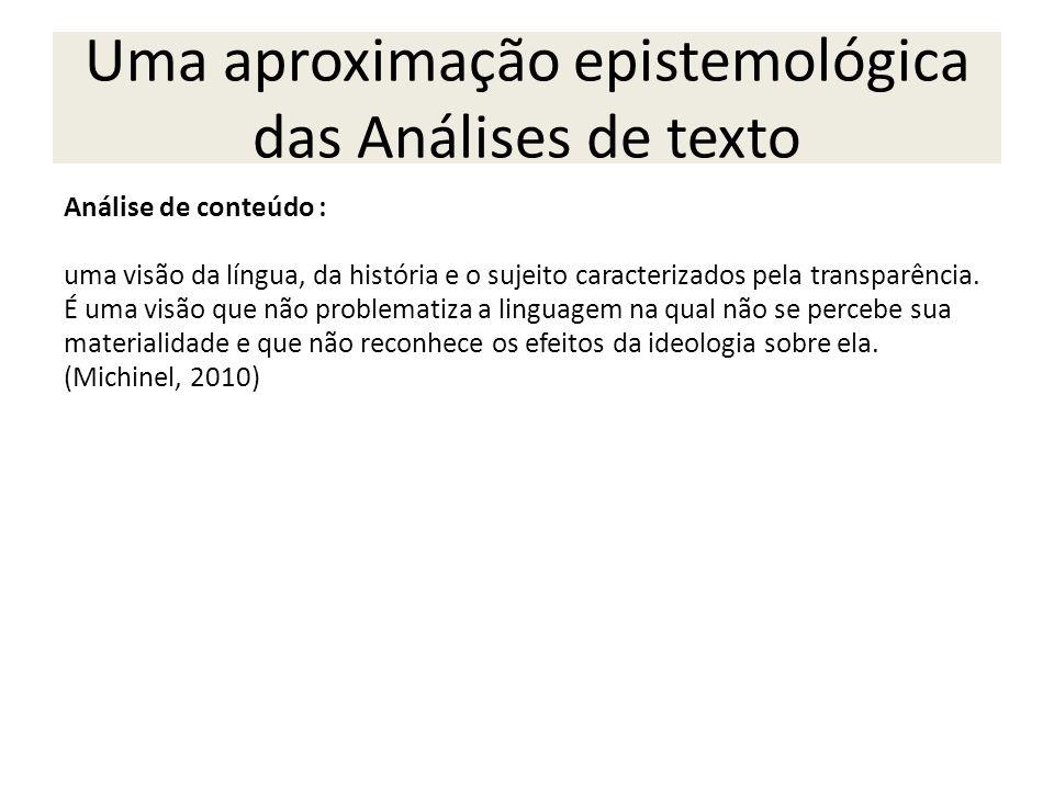 Uma aproximação epistemológica das Análises de texto Análise de conteúdo : uma visão da língua, da história e o sujeito caracterizados pela transparên