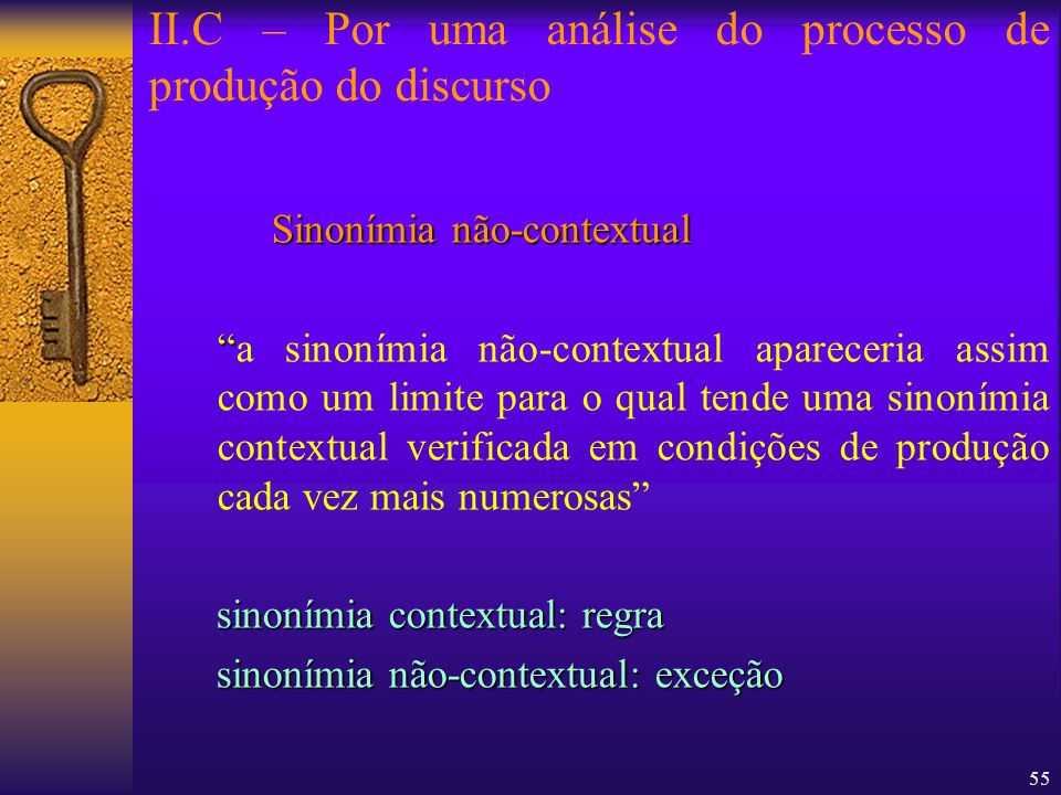 55 Sinonímia não-contextual a sinonímia não-contextual apareceria assim como um limite para o qual tende uma sinonímia contextual verificada em condiç