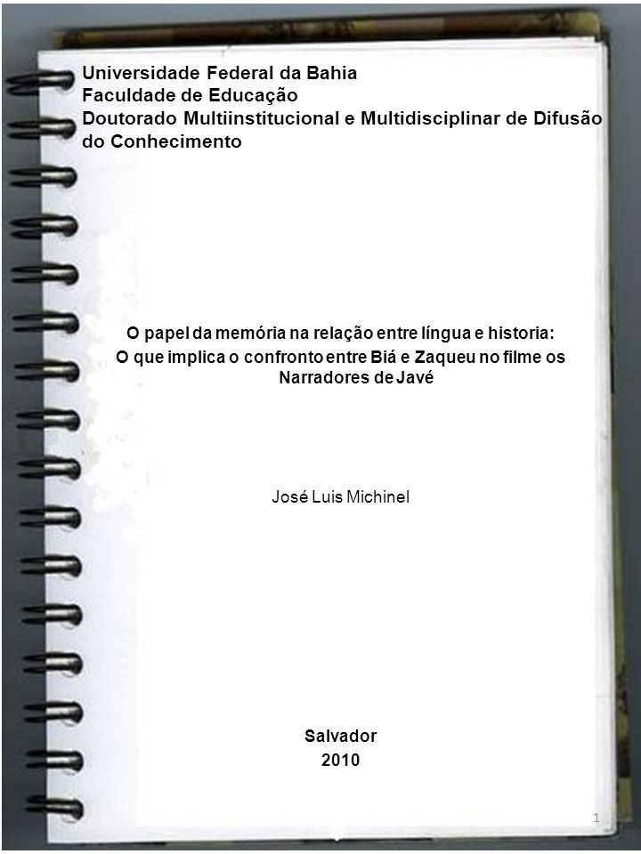 Universidade Federal da Bahia Faculdade de Educação Doutorado Multiinstitucional e Multidisciplinar de Difusão do Conhecimento O papel da memória na r