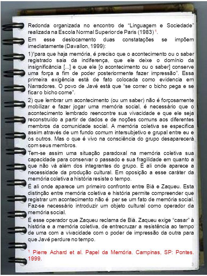 Redonda organizada no encontro de Linguagem e Sociedade realizada na Escola Normal Superior de Paris (1983) 1. Em esse deslocamento duas constatações