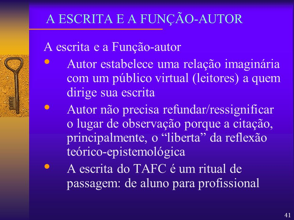 41 A escrita e a Função-autor Autor estabelece uma relação imaginária com um público virtual (leitores) a quem dirige sua escrita Autor não precisa re