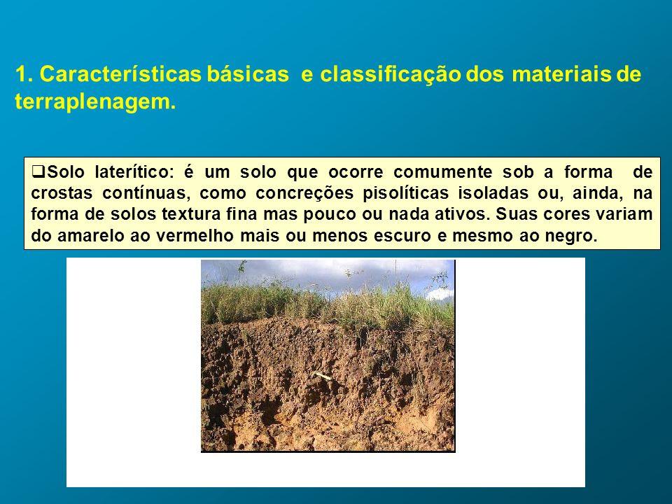 1. Características básicas e classificação dos materiais de terraplenagem. Solo laterítico: é um solo que ocorre comumente sob a forma de crostas cont