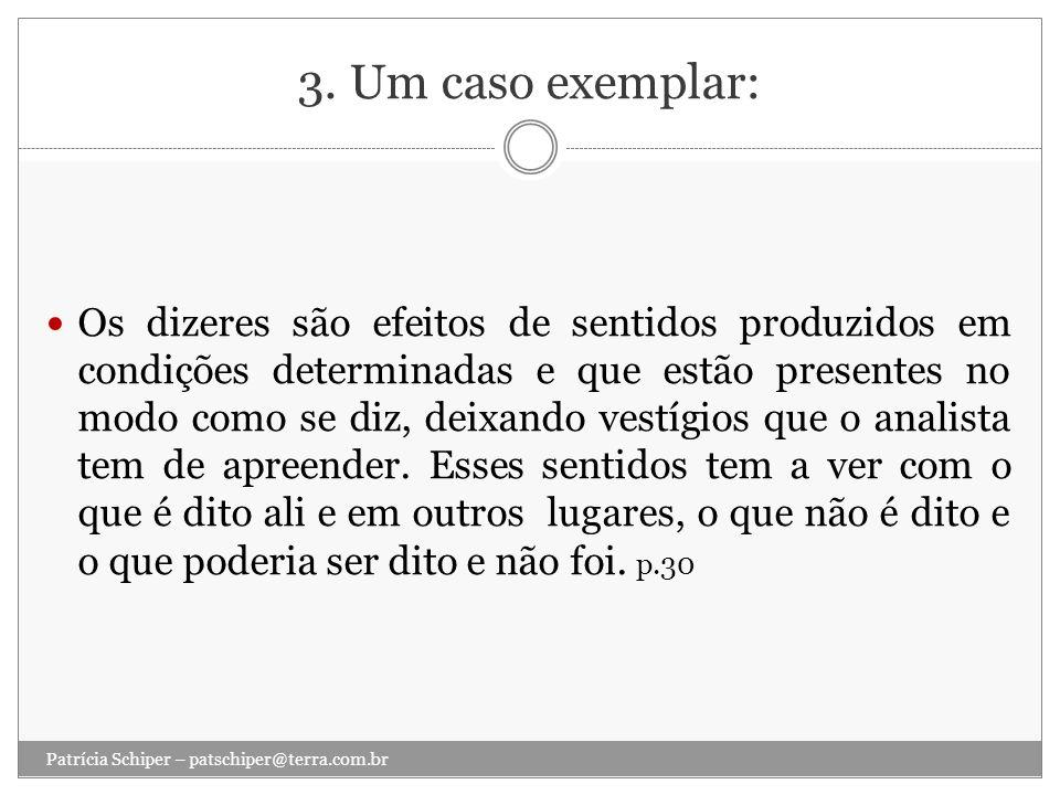3. Um caso exemplar: Os dizeres são efeitos de sentidos produzidos em condições determinadas e que estão presentes no modo como se diz, deixando vestí