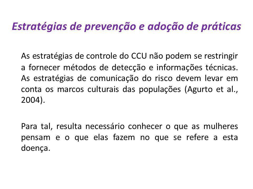 Estratégias de prevenção e adoção de práticas As estratégias de controle do CCU não podem se restringir a fornecer métodos de detecção e informações t