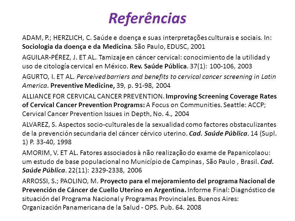 Referências ADAM, P.; HERZLICH, C. Saúde e doença e suas interpretações culturais e sociais. In: Sociologia da doença e da Medicina. São Paulo, EDUSC,