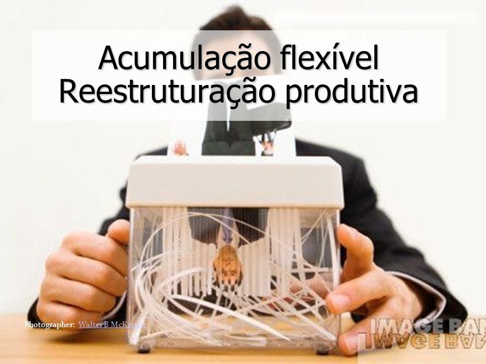 Faculdade de Odontologia Universidade Federal da Bahia Acumulação flexível Reestruturação produtiva Photographer: Walter B McKenzieWalter B McKenzie R