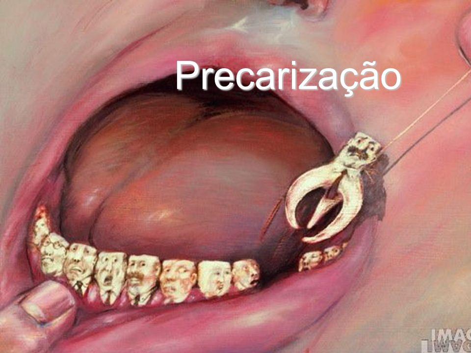 Faculdade de Odontologia Universidade Federal da Bahia Precarização
