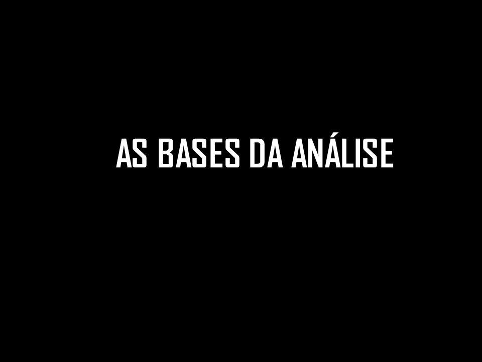 AS BASES DA ANÁLISE