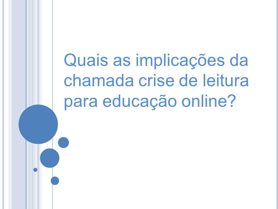 Quais as implicações da chamada crise de leitura para educação online?