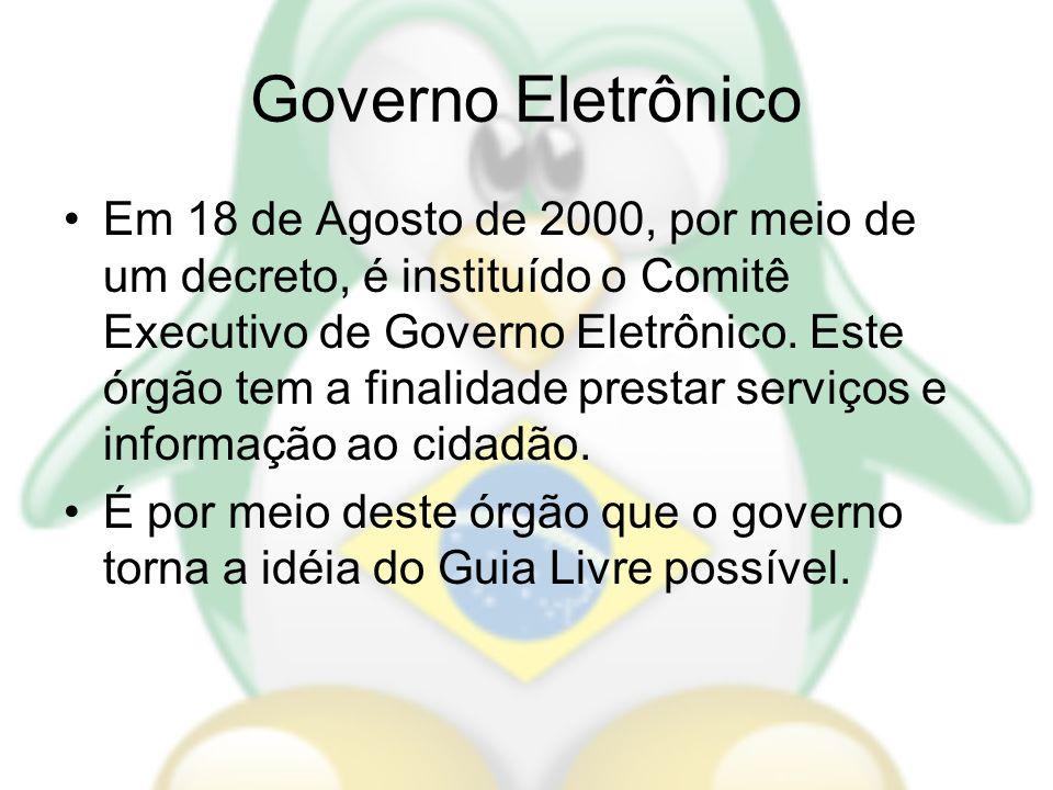 Governo Eletrônico Em 18 de Agosto de 2000, por meio de um decreto, é instituído o Comitê Executivo de Governo Eletrônico. Este órgão tem a finalidade