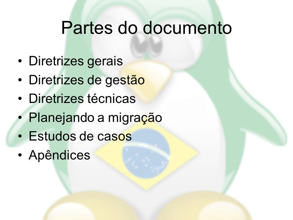 Partes do documento Diretrizes gerais Diretrizes de gestão Diretrizes técnicas Planejando a migração Estudos de casos Apêndices