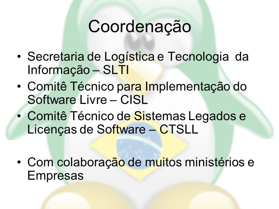 Coordenação Secretaria de Logística e Tecnologia da Informação – SLTI Comitê Técnico para Implementação do Software Livre – CISL Comitê Técnico de Sis