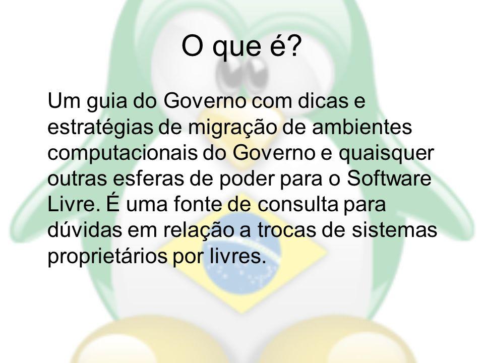 O que é? Um guia do Governo com dicas e estratégias de migração de ambientes computacionais do Governo e quaisquer outras esferas de poder para o Soft