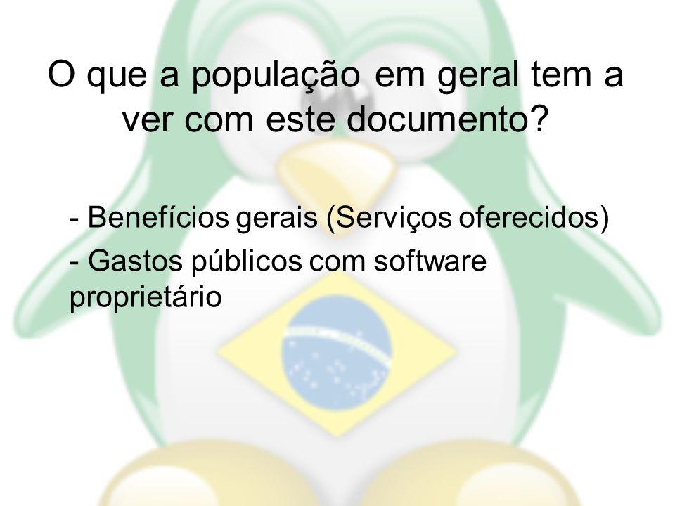 O que a população em geral tem a ver com este documento? - Benefícios gerais (Serviços oferecidos) - Gastos públicos com software proprietário