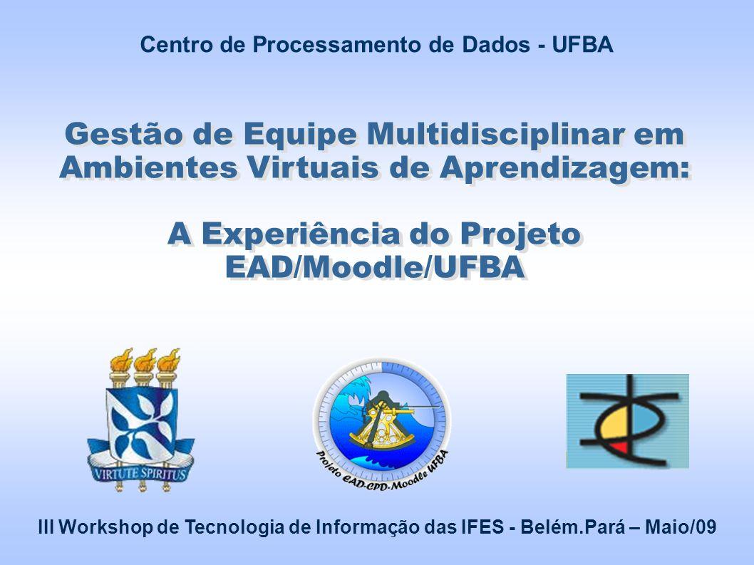 Projeto EAD – CPD - Moodle Ufba Autores: Claudete M.