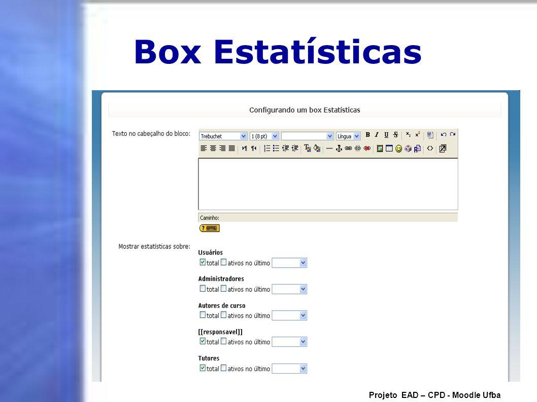 Box Estatísticas Projeto EAD – CPD - Moodle Ufba
