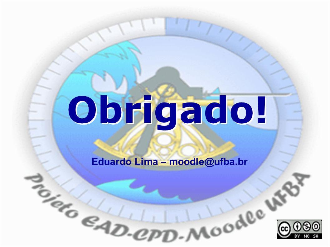 Obrigado! Eduardo Lima – moodle@ufba.br