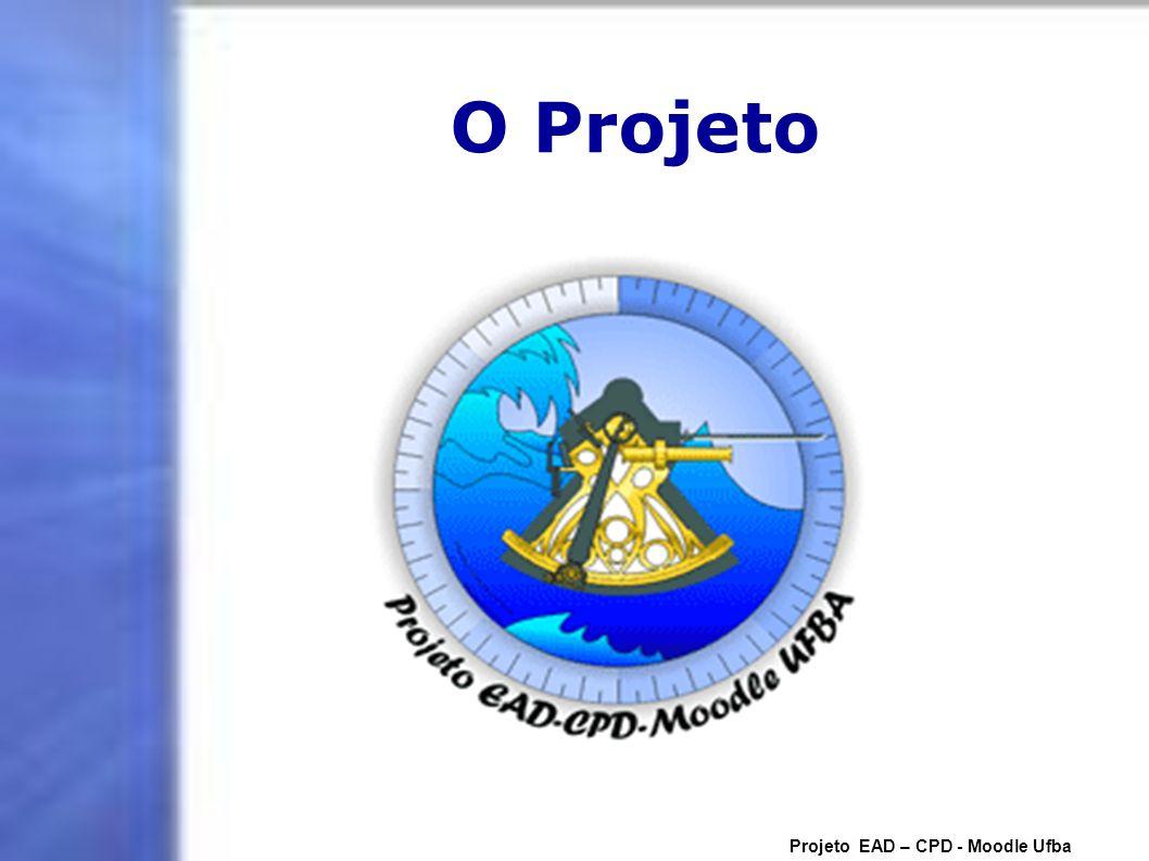 Moodle UFBA Projeto EAD – CPD - Moodle Ufba