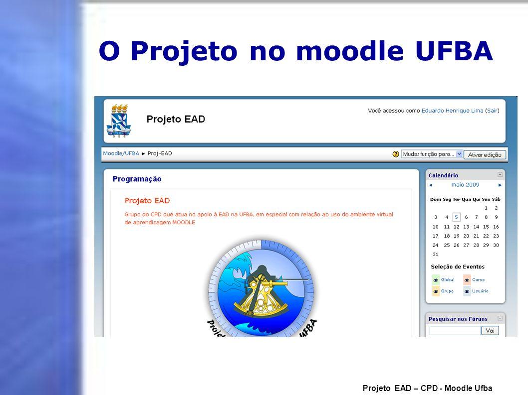 Desenvolvendo para o Moodle Projeto EAD – CPD - Moodle Ufba