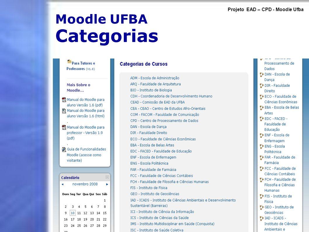 Moodle UFBA Categorias Projeto EAD – CPD - Moodle Ufba