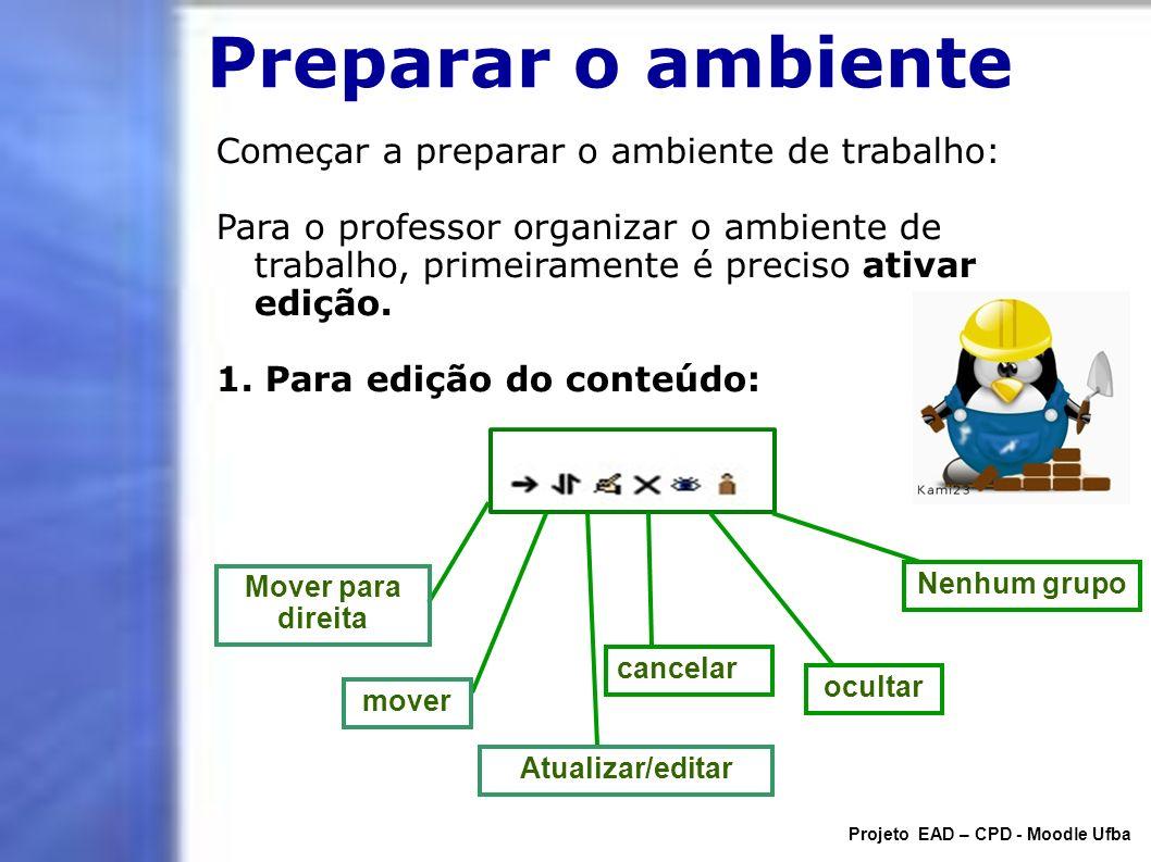 Preparar o ambiente Começar a preparar o ambiente de trabalho: Para o professor organizar o ambiente de trabalho, primeiramente é preciso ativar ediçã