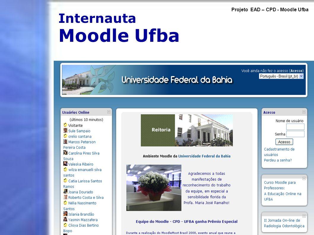 Caso de uso na UFBA Ambiente de desenvolvimento Projeto EAD – CPD - Moodle Ufba
