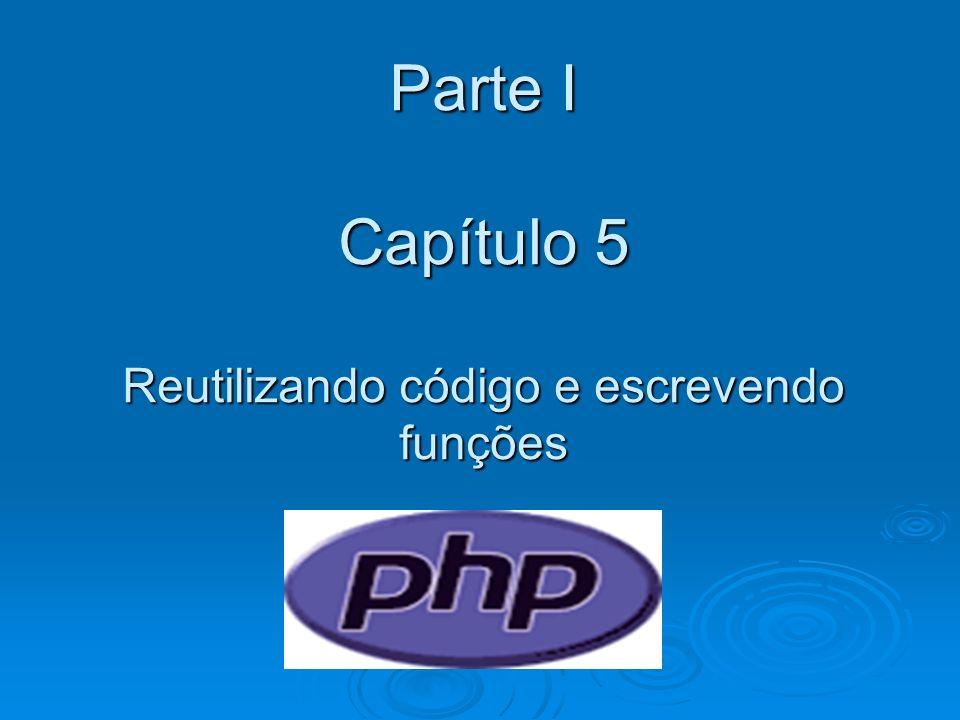 Parte I Capítulo 5 Reutilizando código e escrevendo funções