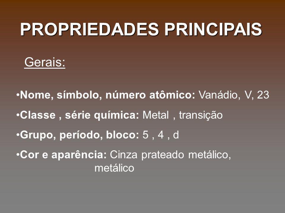 Nome, símbolo, número atômico: Vanádio, V, 23 Classe, série química: Metal, transição Grupo, período, bloco: 5, 4, d Cor e aparência: Cinza prateado m
