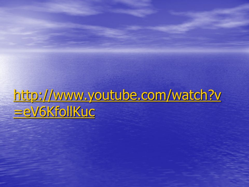 http://www.youtube.com/watch?v =eV6KfollKuc http://www.youtube.com/watch?v =eV6KfollKuc