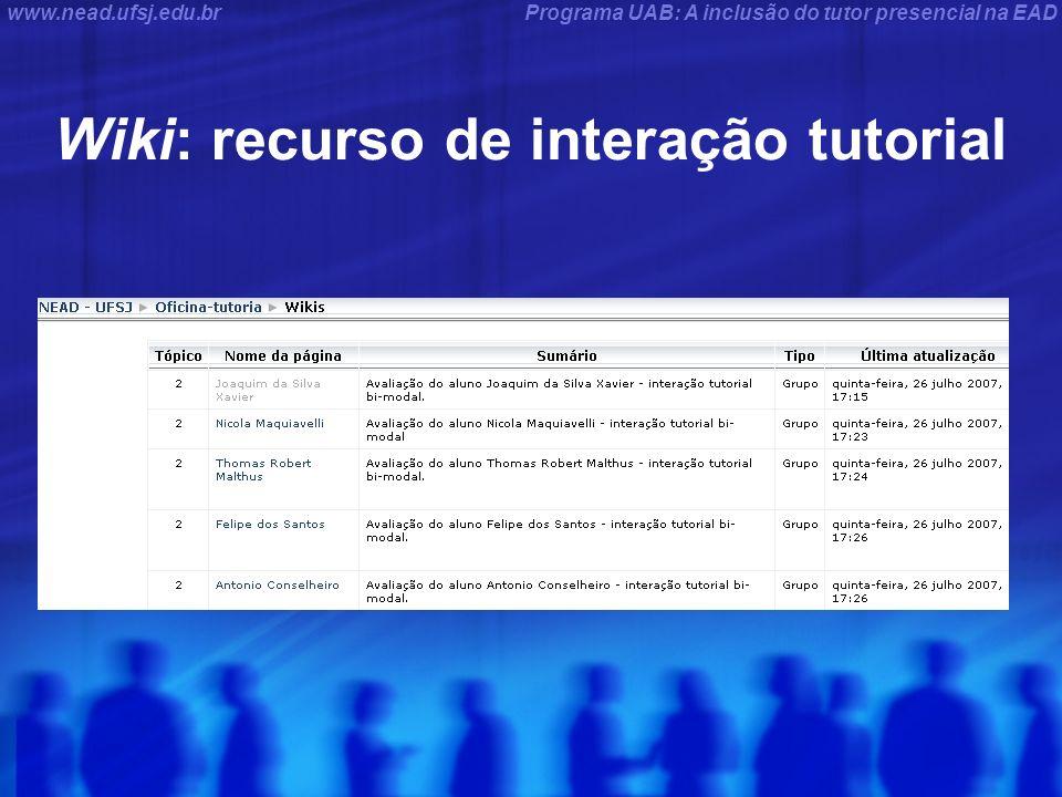 Programa UAB: A inclusão do tutor presencial na EADwww.nead.ufsj.edu.br Wiki: recurso de interação tutorial