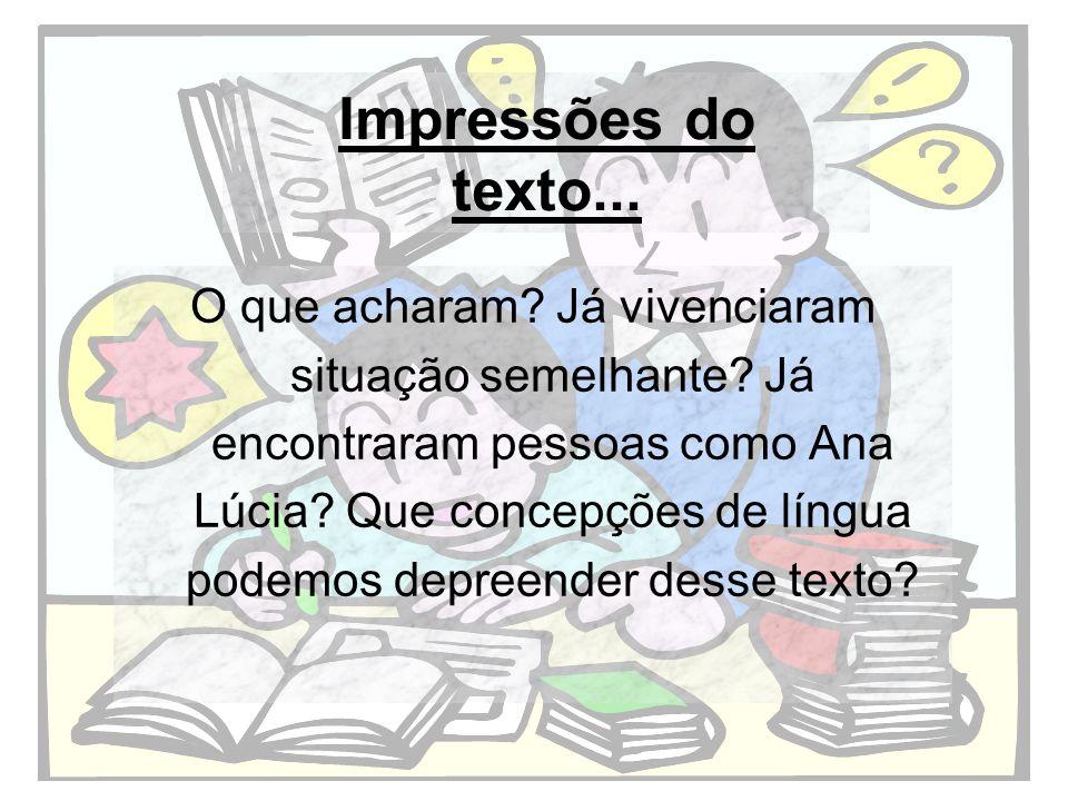 Concepções de língua A língua como representação do pensamento; A língua como estrutura; A língua como interação.