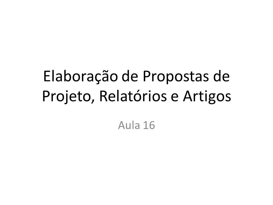 Elaboração de Propostas de Projeto, Relatórios e Artigos Aula 16