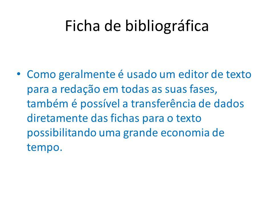 Ficha de bibliográfica Como geralmente é usado um editor de texto para a redação em todas as suas fases, também é possível a transferência de dados di