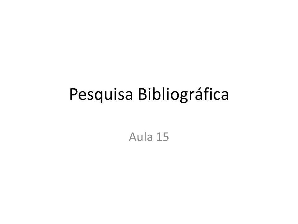 Pesquisa Bibliográfica Aula 15