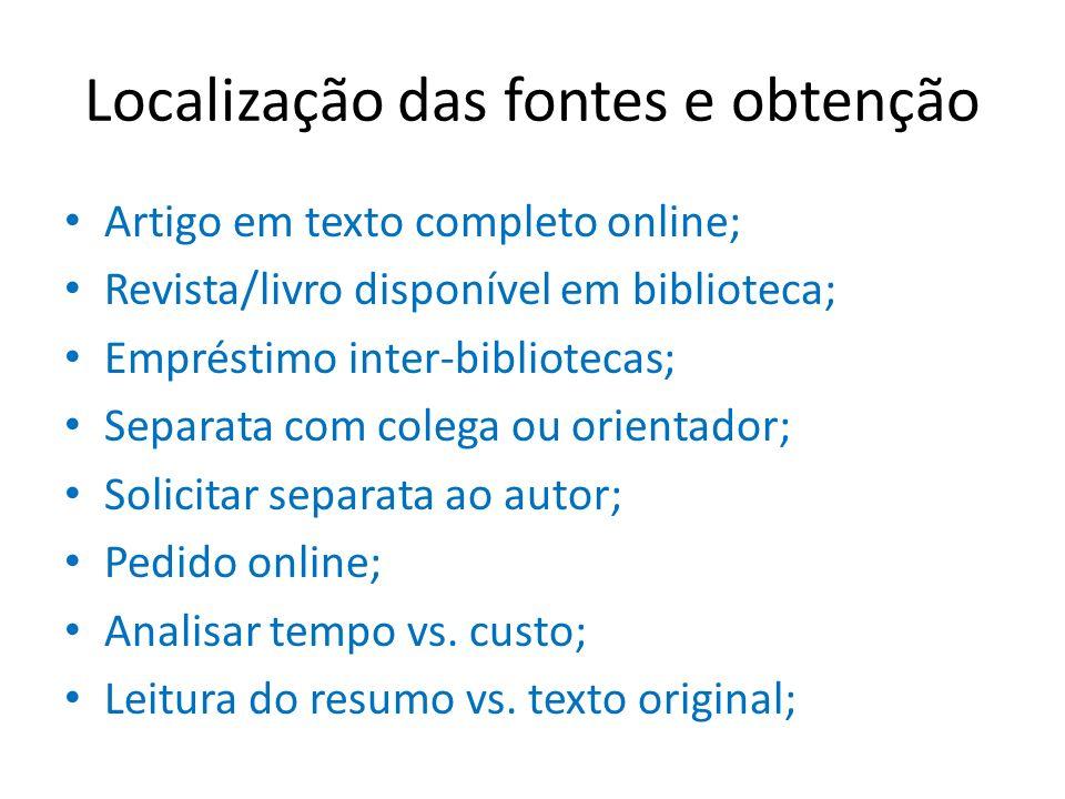 Localização das fontes e obtenção Artigo em texto completo online; Revista/livro disponível em biblioteca; Empréstimo inter-bibliotecas; Separata com