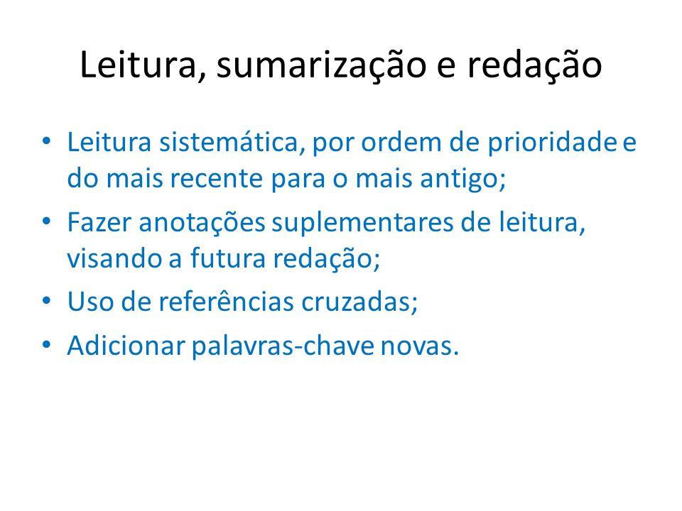 Leitura, sumarização e redação Leitura sistemática, por ordem de prioridade e do mais recente para o mais antigo; Fazer anotações suplementares de lei