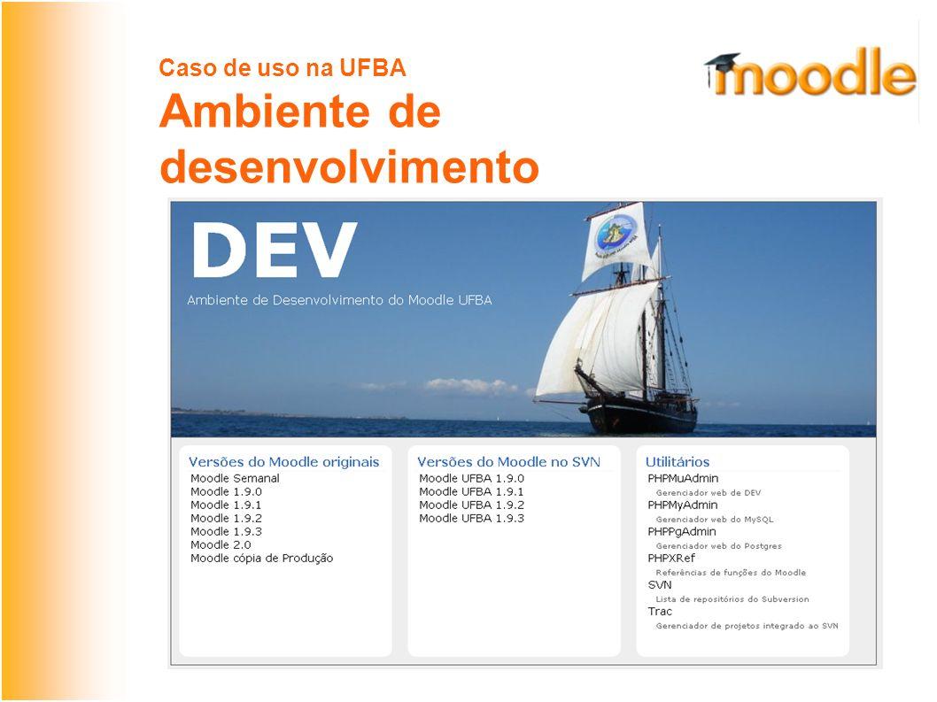 Caso de uso na UFBA Ambiente de desenvolvimento